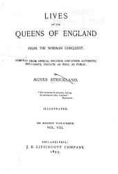 Lives of the Queens of England: From the Norman Conquest, Volume 8