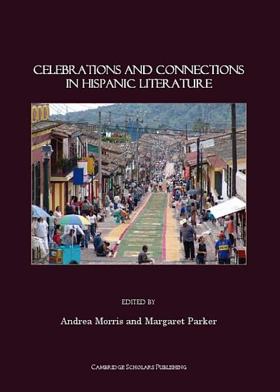 Celebrations and Connections in Hispanic Literature PDF