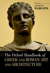 The Oxford Handbook Of Greek And Roman Art And Architecture Book PDF