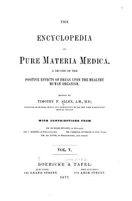 The Encyclopedia of pure materia medica v  5  1877 PDF