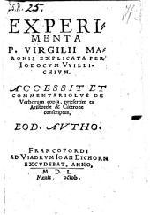 Experimenta P. Virgilii Maronis explicata. Acc. et commentariolus de verborum copia (etc.)