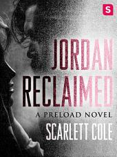 Jordan Reclaimed: A steamy, emotional rockstar romance