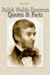 Ralph Waldo Emerson: Quotes & Facts