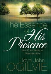 The Essence of His Presence