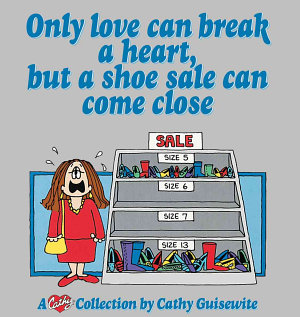 Only Love Can Break a Heart  But a Shoe Sale Can Come Close PDF