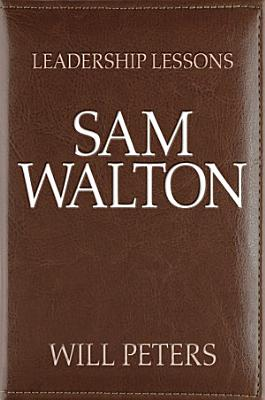 Leadership Lessons  Sam Walton