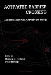 Activated Barrier Crossing: Applications in Physics, Chemistry and Biology