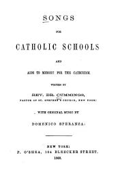 Songs for Catholic schools and aids to memory for the catechism