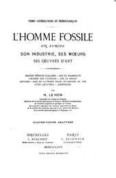 L'homme fossile en Europe: son industrie, ses mœurs, ses œuvres d'art ...