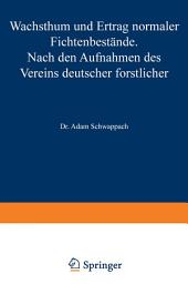 Wachstum und Ertrag normaler Fichtenbestände: Nach den Aufnahmen des Vereins deutscher forstlicher Versuchsanstalten