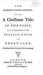 A New Dramatic Entertainment, called a Christmas Tale. In five parts, etc. [By David Garrick.]