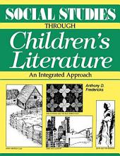 Social Studies Through Children's Literature: An Integrated Approach