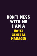 Don't Mess With Me, I Am A Hotel General Manager