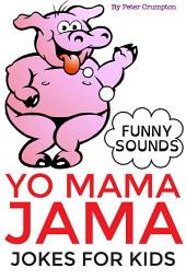 Yo Mama Jama - Jokes For Kids