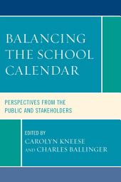 Balancing the School Calendar: Perspectives from the Public and Stakeholders