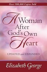 A Woman After God's Own Heart®