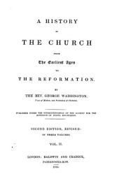 A History of the Church from the Earliest Ages to the Reformation: Volume 2