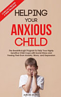 Helping Your Anxious Child PDF