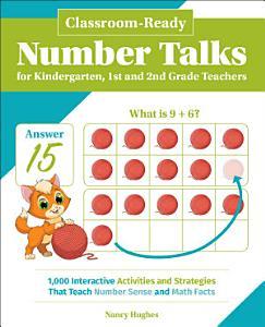 Classroom-Ready Number Talks for Kindergarten, First and Second Grade Teachers Book