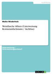Weinflasche öffnen (Unterweisung Restaurantfachmann / -fachfrau)