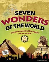 Seven Wonders of the World: Discover Amazing Monuments to Civilization with 20 Projects