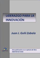 Liderazgo para la innovación: Mentefactura