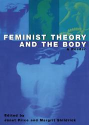 Feminist Theory And The Body Book PDF
