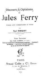 Discours et opinions de Jules Ferry: Les lois scolaires (1. ptie.): La loi sur la liberté de l'enseignement supérieur. L'article 7. Les décrets. La loi sur le Conseil supérieur. La loi sur les titres de capacité