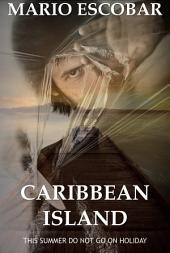 Caribbean Island (FULL BOOK): A Psychological Thriller
