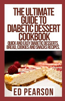 The Ultimate Guide To Diabetic Dessert Cookbook
