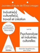 Industries culturelles, travail et création: suivi de Psychanalyse et industries culturelles