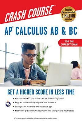 AP   Calculus AB   BC Crash Course 3rd Ed   For the 2021 Exam  Book   Online