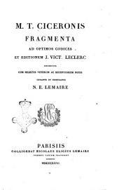 M. T. Ciceronis quae exstant omnia opera cum deperditorum fragmentis in quatuor partes divisa item indices quinque novi et absolutissimi: M. T. Ciceronis fragmenta