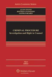 Criminal Procedure: Investigation and Right to Counsel, Edition 3