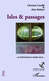 Isles & passages: & montaigne & rabelais &