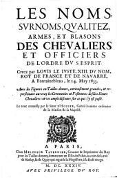Les noms, surnoms, qualitez etc. de l'ordre du St. Esprit creez par Louis le Juste XIII. etc