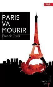 Paris va mourir: Un thriller sur fond de terrorisme
