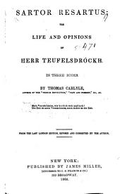 Sartor Resartus: The Life and Opinions of Herr Teufelsdrockh : in Three Books