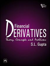 FINANCIAL DERIVATIVES: THEORY, CONCEPTS AND PROBLEMS