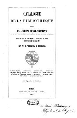 Catalogue De La Bibliotheque De Feu Mr A C Naumann Avec 4 Planches De Facsimiles L P
