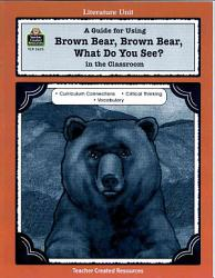 A Guide For Using Brown Bear Brown Bear What Do You See In The Classroom Book PDF