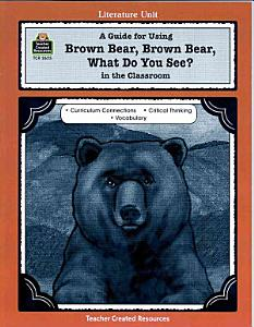 A Guide for Using Brown Bear  Brown Bear  What Do You See  in the Classroom PDF