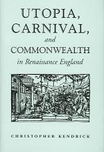 Utopia, Carnival, and Commonwealth in Renaissance England