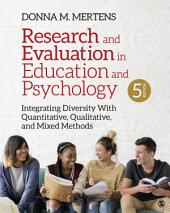 Research and Evaluation in Education and Psychology: Integrating Diversity With Quantitative, Qualitative, and Mixed Methods, Edition 5