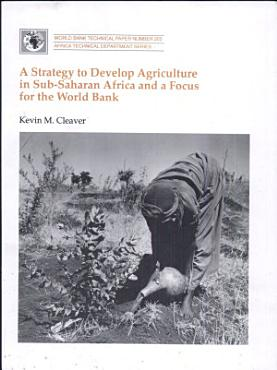 A Strategy to Develop Agriculture in Sub Saharan Africa and a Focus for the World Bank PDF