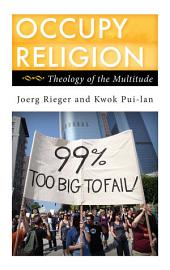 Occupy Religion: Theology of the Multitude