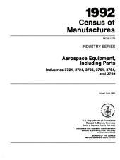 1992 Census of Manufactures, MC92-I-37B, Industry Series, Aerospace Equipment, Including Parts, Industries 3721, 3724, 3728, etc