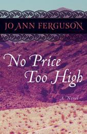No Price Too High: A Novel
