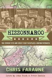 HIZZONNAROO: The fervent fete and street fight to replace a Boston patriarch