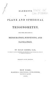 Elements of Plane and Spherical Trigonometry: With Their Applications to Mensuration, Surveying, and Navigation